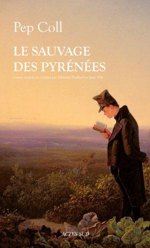Le sauvage des Pyrénées par Pep Coll