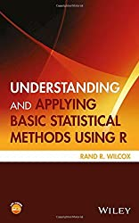 Understanding and Applying Basic Statistical Methods Using R by Rand R. Wilcox (2016-07-29)