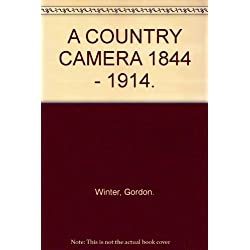 A COUNTRY CAMERA 1844 - 1914.