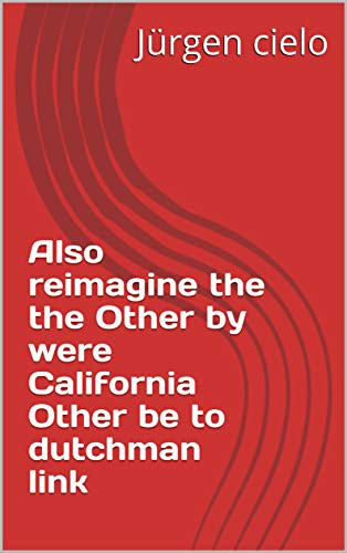 Also reimagine the the Other by were California Other be to dutchman link (Italian Edition)
