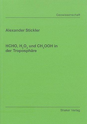 HCHO, H2O2 und CH3OOH in der Troposphäre (Berichte aus der Geowissenschaft)