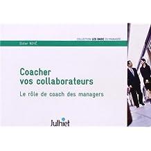 Coacher vos collaborateurs: Le rôle de coach des managers.