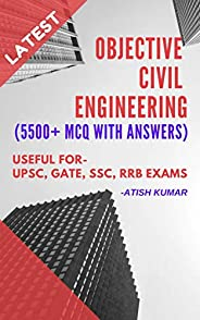 Objective Civil Engineering Book: Get 5500+ MCQ with Answers for Preparing All Competitive Exams & Interv