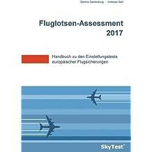 SkyTest® Fluglotsen-Assessment 2017: Handbuch zu den Einstellungstests europäischer Flugsicherungen