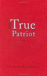 The True Patriot by Eric Liu (2007-12-18)