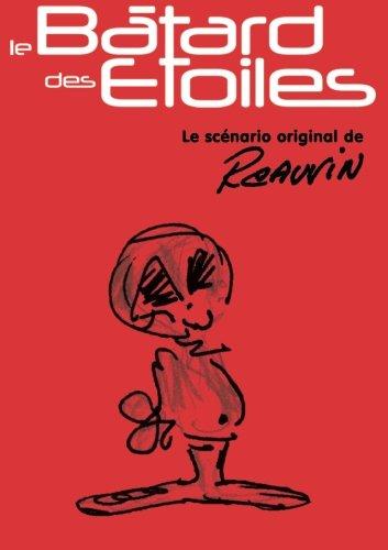 Le Batard des etoiles - le scenario original de Cauvin par Raoul Cauvin