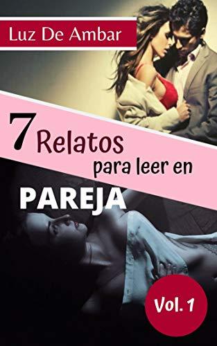7 Relatos para leer en pareja de Luz De Ambar