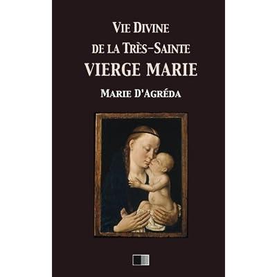 Vie divine de la Très-Sainte Vierge Marie