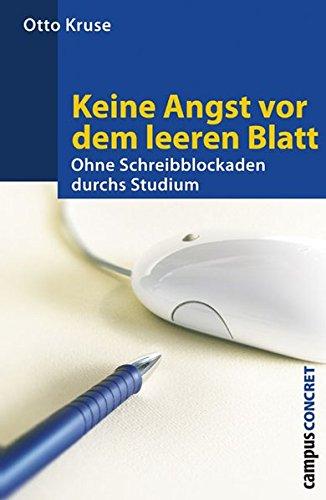 Keine Angst vor dem leeren Blatt: Ohne Schreibblockaden durchs Studium 12., völlig neu bearbeitete Auflage (campus concret)