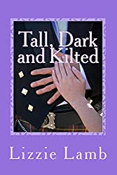 Tall, Dark and Kilted: a light hearted rom com where Notting Hill meets Outlander