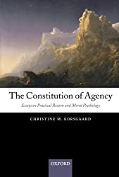 The Constitution Of Agency: Essays on Practical Reason and Moral Psychology