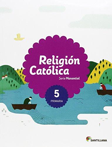 RELIGION CATOLICA SERIE MANANTIAL 5 PRIMARIA