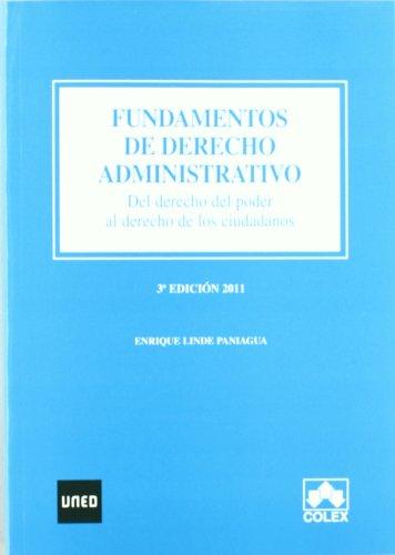 Fundamentos de derecho administrativo 3ª ed. por Enrique Linde Paniagua