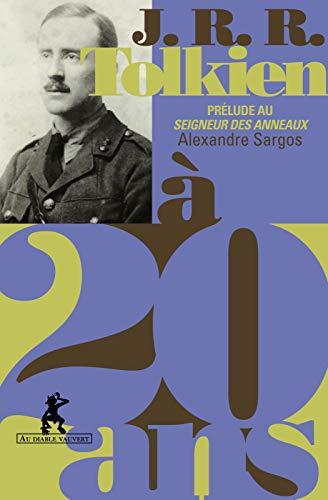 J.R.R. Tolkien à 20 ans: Prélude au Seigneur des Anneaux (LITT GENERALE) (French Edition)