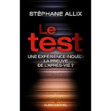 Le Test : Une expérience inouie : la preuve de l'après-vie ?