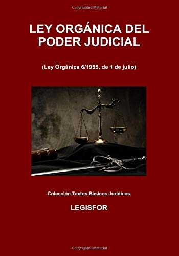 Ley Orgánica del Poder Judicial: 6.ª edición (septiembre 2018). Colección Textos Básicos Jurídicos