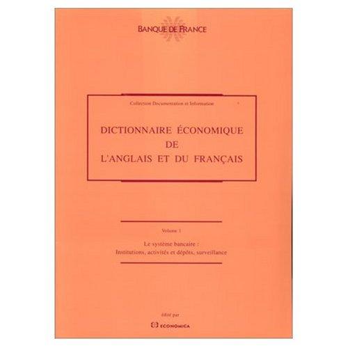 Dictionnaire économique de l'Anglais et du Français volume 1 Le système bancaire
