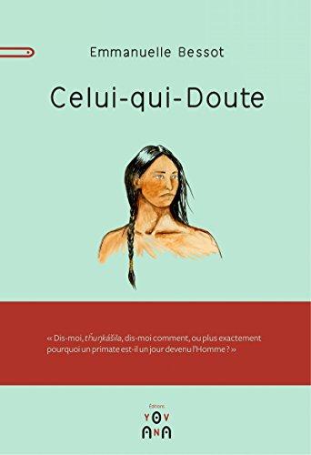 Celui-qui-Doute: Un Lakota en quête d'identité (French Edition)