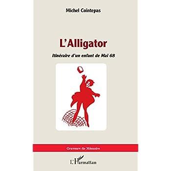 L'Alligator: Itinéraire d'un enfant de mai 68