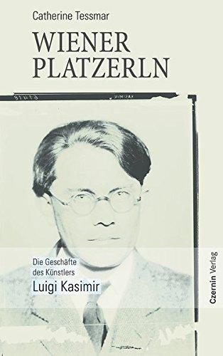 Download Wiener Platzerln Die Geschäfte Des Künstlers Luigi Kasimir