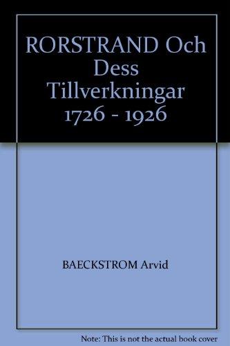 RORSTRAND Och Dess Tillverkningar 1726 - 1926