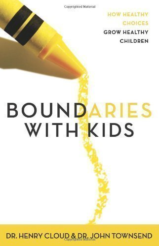 boundaries-with-kids-how-healthy-choices-grow-healthy-children-by-dr-henry-cloud-dr-john-townsend-ne