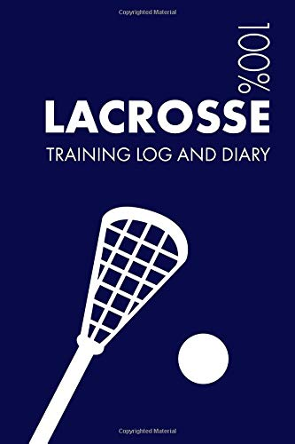 Lacrosse Training Log and Diary: Training Journal For Lacrosse - Notebook por Elegant Notebooks