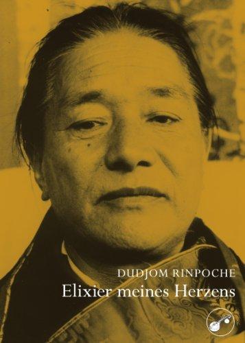 Elixier meines Herzens: von Dudjom Rinpoche