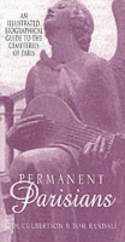 Permanent Parisians: An Illustrated Biographical Guide to the Cemeteries of Paris by Judi Culbertson (28-Apr-2000) Paperback