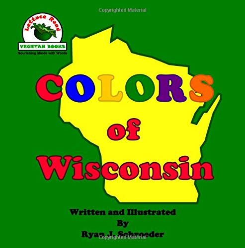 Colors of Wisconsin (Lettuce Read About Colors, Band 0) (Badger Farben)