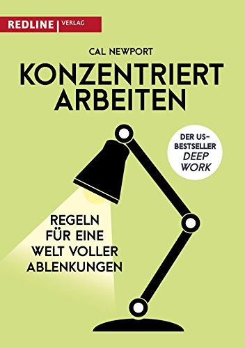 Konzentriert arbeiten: Regeln für eine Welt voller Ablenkungen (Angst Arbeiten)