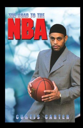 The Road to the NBA, Vol. II: 2 por Curtis Carter