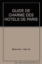 GUIDE DE CHARME DES HOTELS DE PARIS