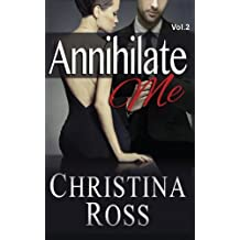 Annihilate Me, Vol. 2 by Christina Ross (2013-07-29)