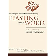 [(Feasting on the Word: Year A, Volume 3 : Pentecost and Season After Pentecost 1 ( Propers 3-16))] [By (author) David L. Bartlett] published on (January, 2015)