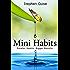 Mini Habits: Smaller Habits, Bigger Results (English Edition)
