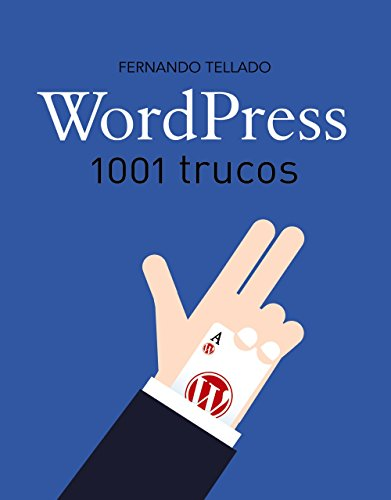 Wordpress. 1001 Trucos (Títulos Especiales)