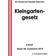 Kleingartengesetz - E-Book - Stand: 08. September 2014