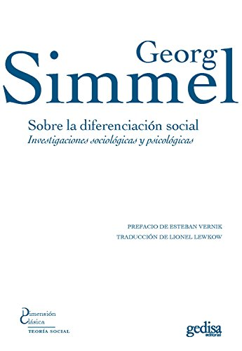 Sobre la diferenciación social: Investigaciones sociológicas y psicológicas (Dimensión clásica. Teoría social. nº 323017) por Georg Simmel