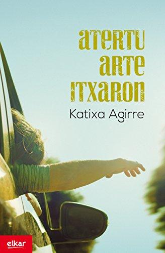 Atertu arte itxaron (Literatura Book 335) (Basque Edition)