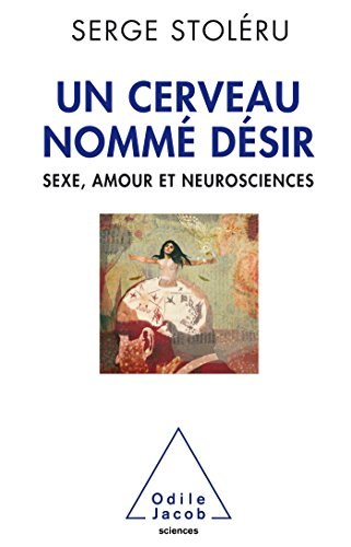 un-cerveau-nomm-dsir-sexe-amour-et-neurosciences