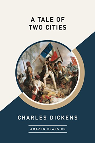 A Tale of Two Cities (AmazonClassics Edition) (English Edition) par Charles Dickens