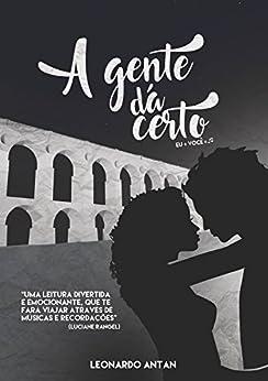 A gente dá certo (Portuguese Edition) von [Antan, Leonardo]
