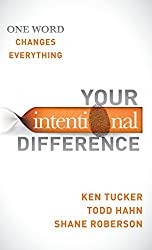 Your Intentional Difference: One Word Changes Everything by Ken Tucker (2014-01-31)
