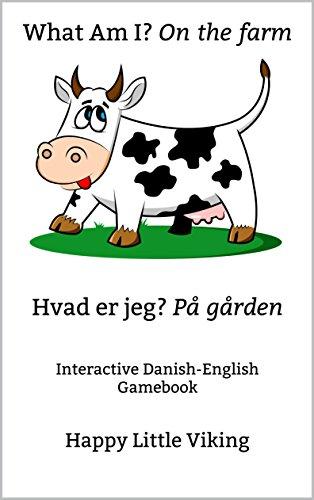 What Am I? On the farm Hvad er jeg? På gården: Interactive Danish-English Gamebook (Bilingual Interactive Gamebook) (English Edition)