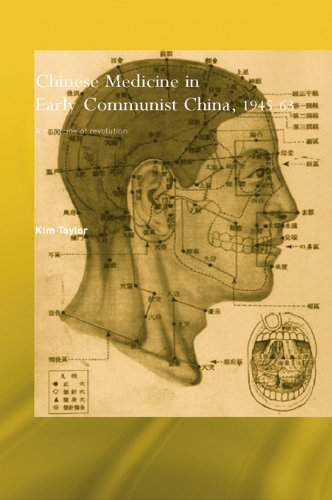 Chinese Medicine in Early Communist China, 1945-1963: A Medicine of Revolution (Needham Research Institute Series) (English Edition)