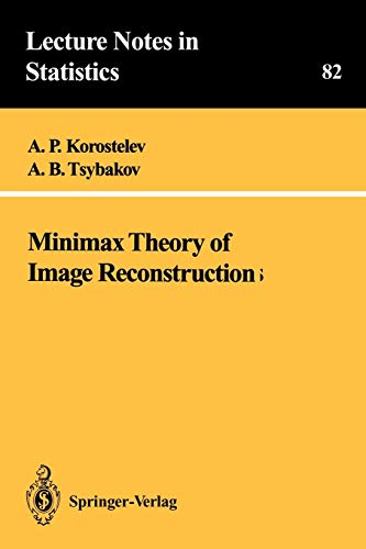 Minimax Theory of Image Reconstruction (Lecture Notes in Statistics, Band 82) - B Science Ap Computer