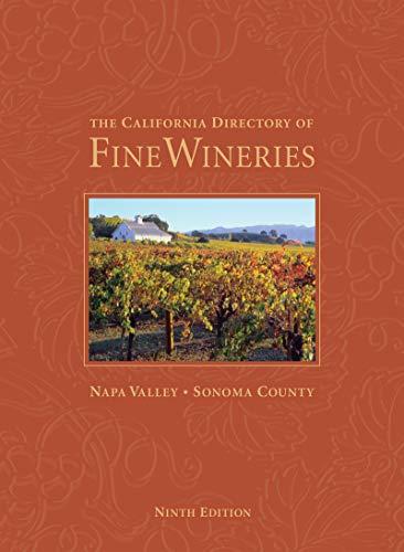 The California Directory of Fine Wineries: Napa Valley, Sonoma County
