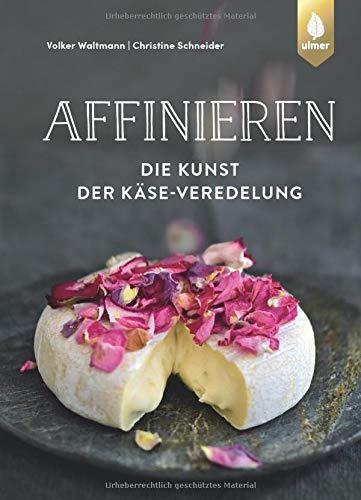 Affinieren - die Kunst der Käse-...