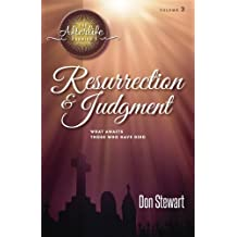 Resurrection and Judgment: What Awaits Those Who Have Died (The Afterlife Series) (Volume 3) by Don Stewart (2015-12-28)